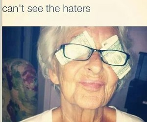 funny, haters, and money image