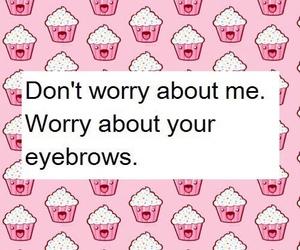 eyebrows, pink, and cupcake image