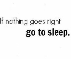 sleep, quotes, and Right image