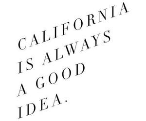 california, quote, and good idea image