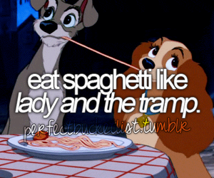 spaghetti, before i die, and lady and the tramp image