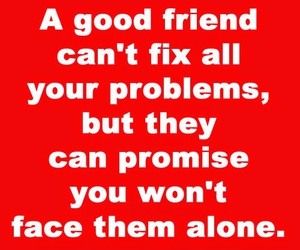 friendship, problems, and quotes image