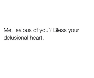 jealous, quotes, and funny image