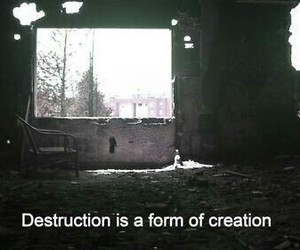 destruction, creation, and quote image