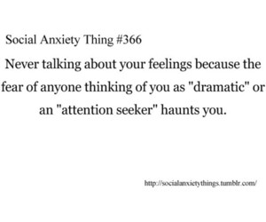 anxiety, ATTENTION WHORE, and bw image