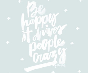 happy, quotes, and crazy image