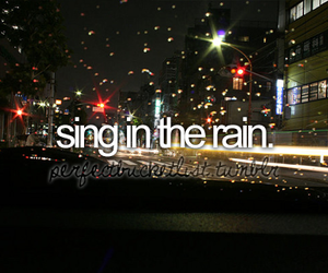 before i die, rain, and sing image