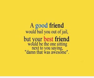 quotes, friends, and jail image