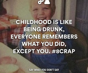childhood, drunk, and true image