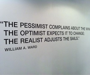 quotes, realist, and optimist image