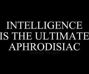 intelligence, quotes, and aphrodisiac image