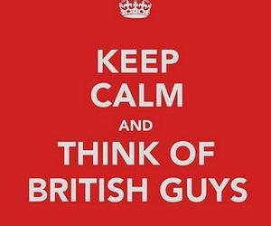 keep calm, british, and british guys image