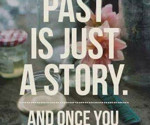 quote, past, and story image