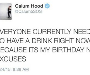happy birthday to me, hell yeah, and calum hood image