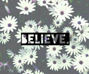 believe and flowers image