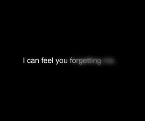 feel, forgetting, and me image