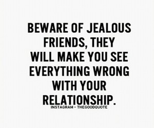 beware, jealous, and friends image