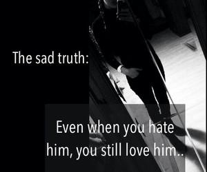 hate, sad, and truth image