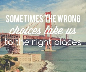 quote, choice, and place image