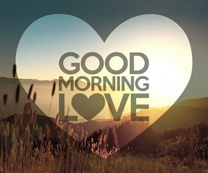 love, morning, and good morning image