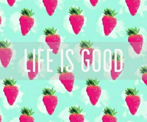 life, strawberry, and good image
