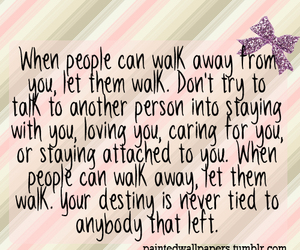 quote, walk, and walk away image