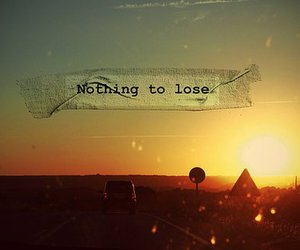 quotes, lose, and nothing image