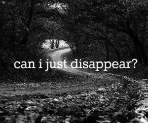 depression, disappear, and nobody cares image