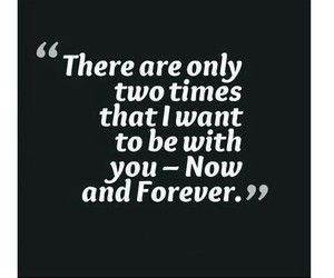 forever, now, and only image