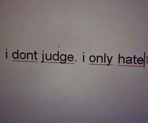 hate, grunge, and judge image