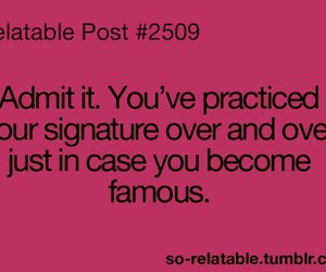 famous, signature, and relatable post image