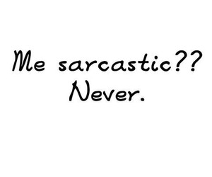 text, sarcastic, and never image