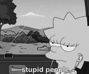 lisa simpson, thinking out loud, and stupid people image