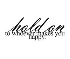 text, happy, and hold on image