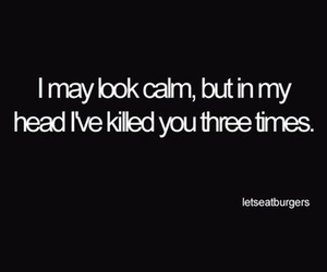 calm, quotes, and kill image