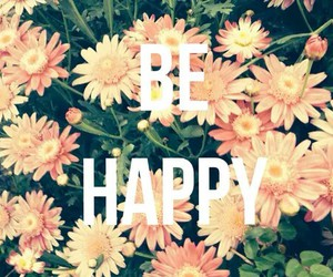 happy, flowers, and be happy image
