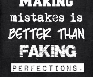 fake, mistakes, and perfection image