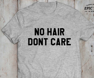 no hair dont care and epic tees image