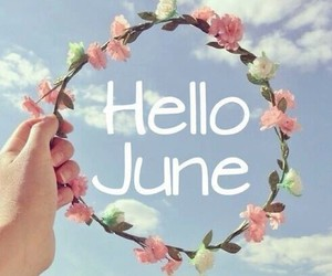beautiful, hello, and june image