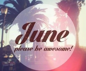 beautiful, june, and please image
