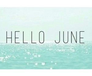 june, hello, and summer image