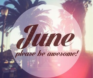 june, summer, and awesome image