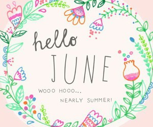 june, summer, and hello image