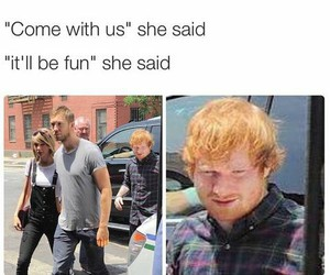 funny, ed sheeran, and Taylor Swift image