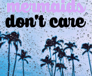 mermaids, don't care, and quotes image