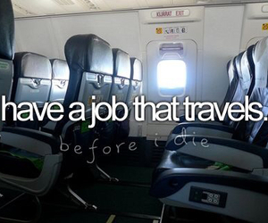 job, travel, and Dream image