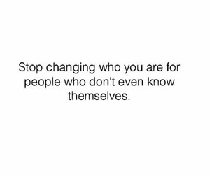 be who you are, change, and stop image