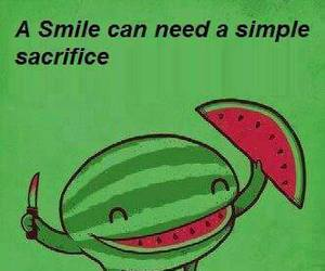 sacrifice, smile, and watermelon image