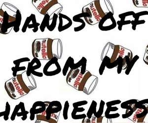 nutella, happieness, and hands off image