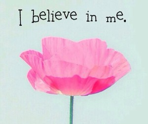 believe, flower, and me image